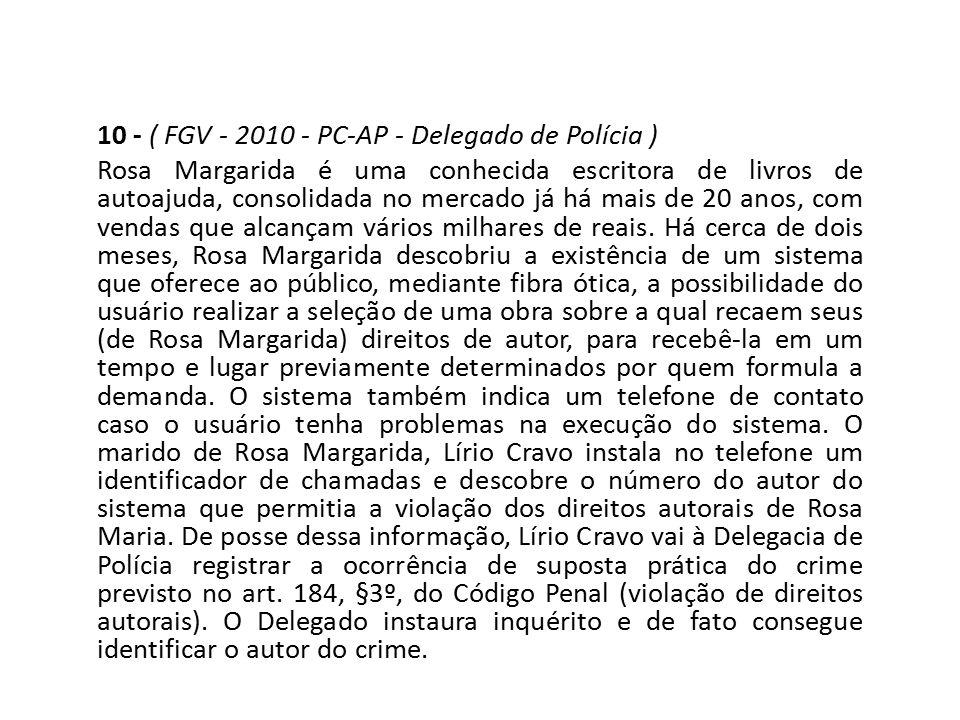 10 - ( FGV - 2010 - PC-AP - Delegado de Polícia ) Rosa Margarida é uma conhecida escritora de livros de autoajuda, consolidada no mercado já há mais d