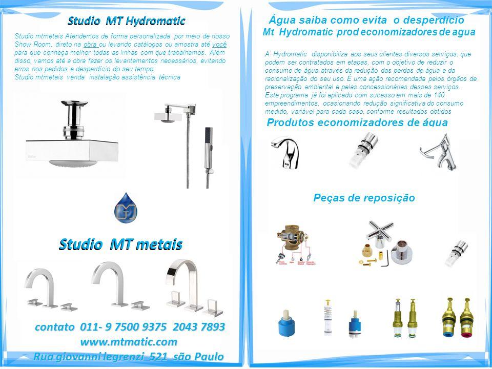 Studio MT metais contato 011- 9 7500 9375 2043 7893 contato 011- 9 7500 9375 2043 7893www.mtmatic.com Rua giovanni legrenzi 521 são Paulo Studio mtmet