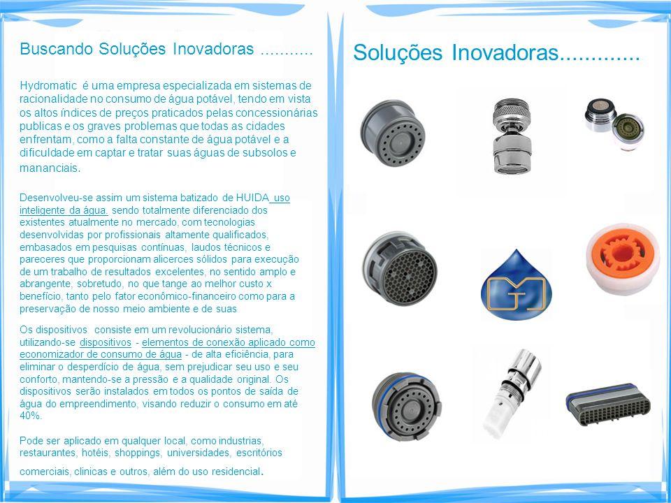Buscando Soluções Inovadoras........... Hydromatic é uma empresa especializada em sistemas de racionalidade no consumo de água potável, tendo em vista