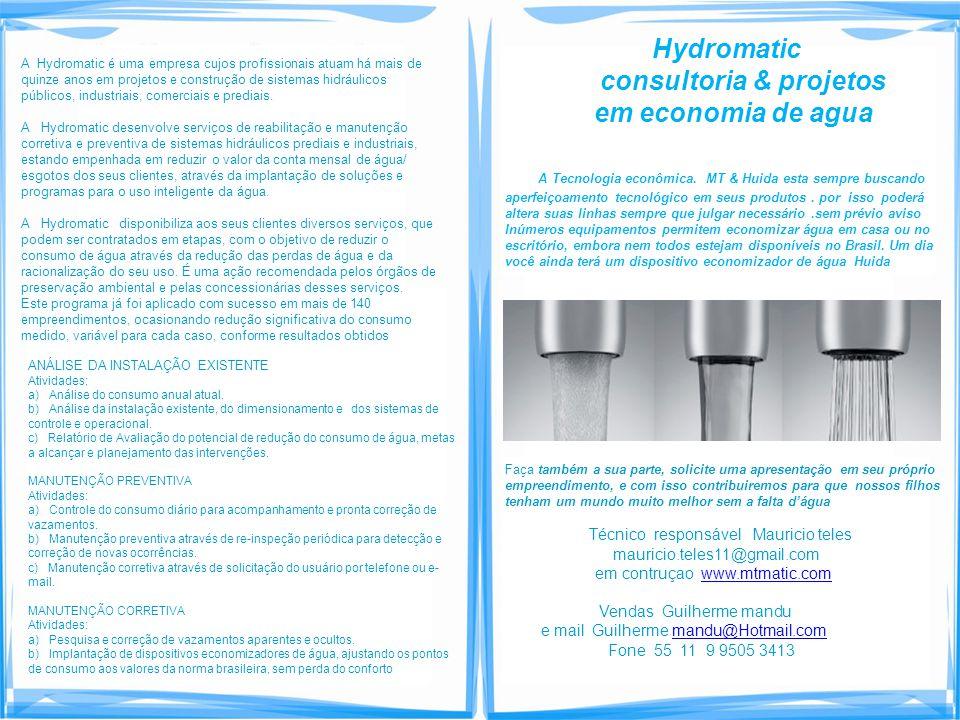 A Hydromatic é uma empresa cujos profissionais atuam há mais de quinze anos em projetos e construção de sistemas hidráulicos públicos, industriais, co