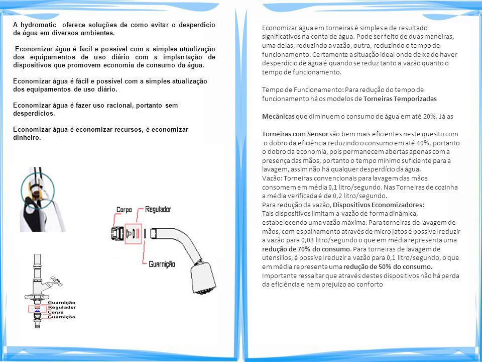 Economizar água em torneiras é simples e de resultado significativos na conta de água. Pode ser feito de duas maneiras, uma delas, reduzindo a vazão,