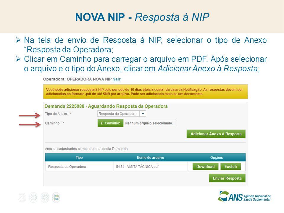 """NOVA NIP - Resposta à NIP  Na tela de envio de Resposta à NIP, selecionar o tipo de Anexo """"Resposta da Operadora;  Clicar em Caminho para carregar o"""