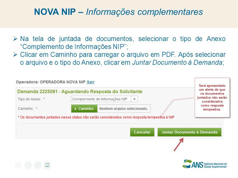 """ Na tela de juntada de documentos, selecionar o tipo de Anexo """"Complemento de Informações NIP"""";  Clicar em Caminho para carregar o arquivo em PDF. A"""