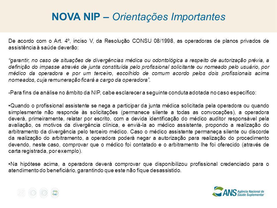 NOVA NIP – Orientações Importantes De acordo com o Art. 4º, inciso V, da Resolução CONSU 08/1998, as operadoras de planos privados de assistência à sa