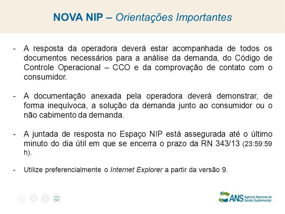 NOVA NIP – Orientações Importantes -A resposta da operadora deverá estar acompanhada de todos os documentos necessários para a análise da demanda, do