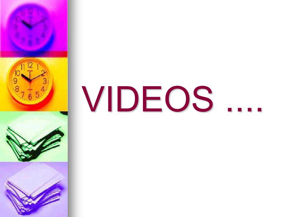 VIDEOS....