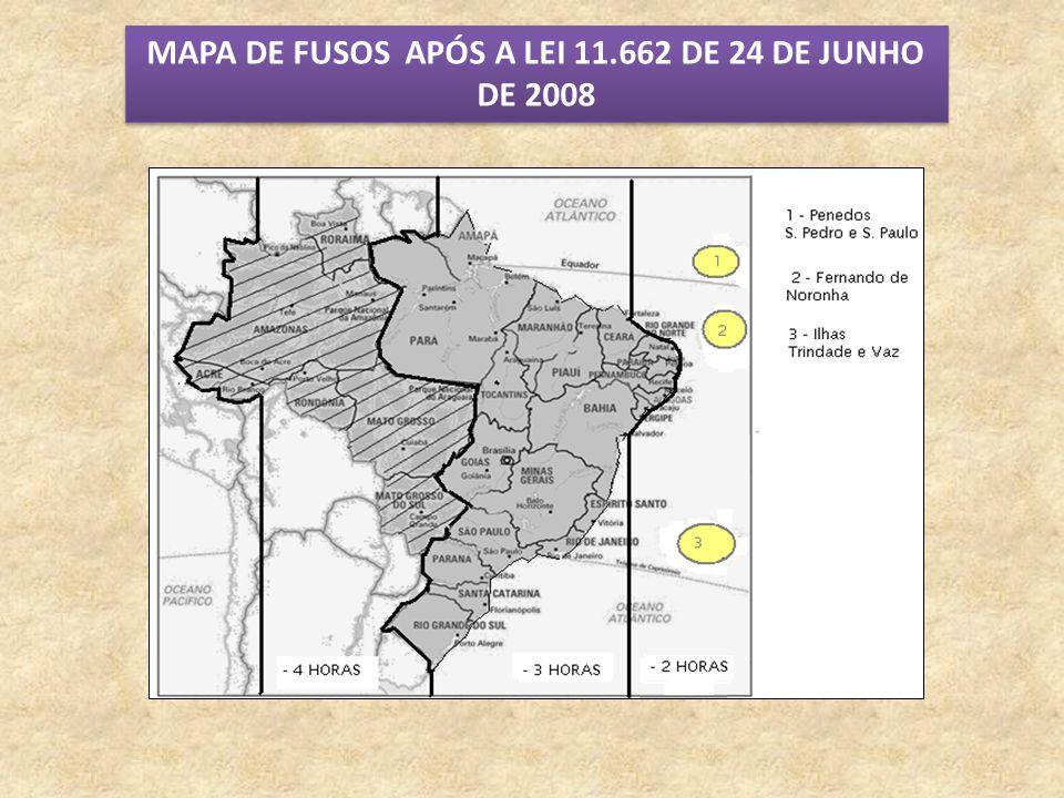 MAPA DE FUSOS APÓS A LEI 11.662 DE 24 DE JUNHO DE 2008