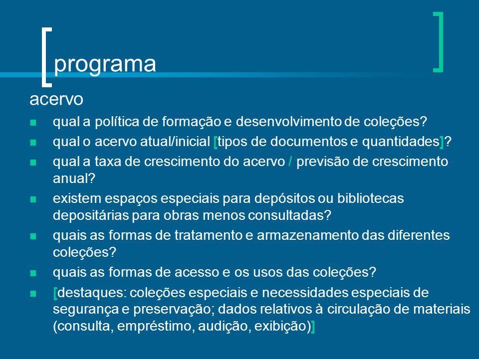 programa acervo qual a política de formação e desenvolvimento de coleções? qual o acervo atual/inicial [tipos de documentos e quantidades]? qual a tax