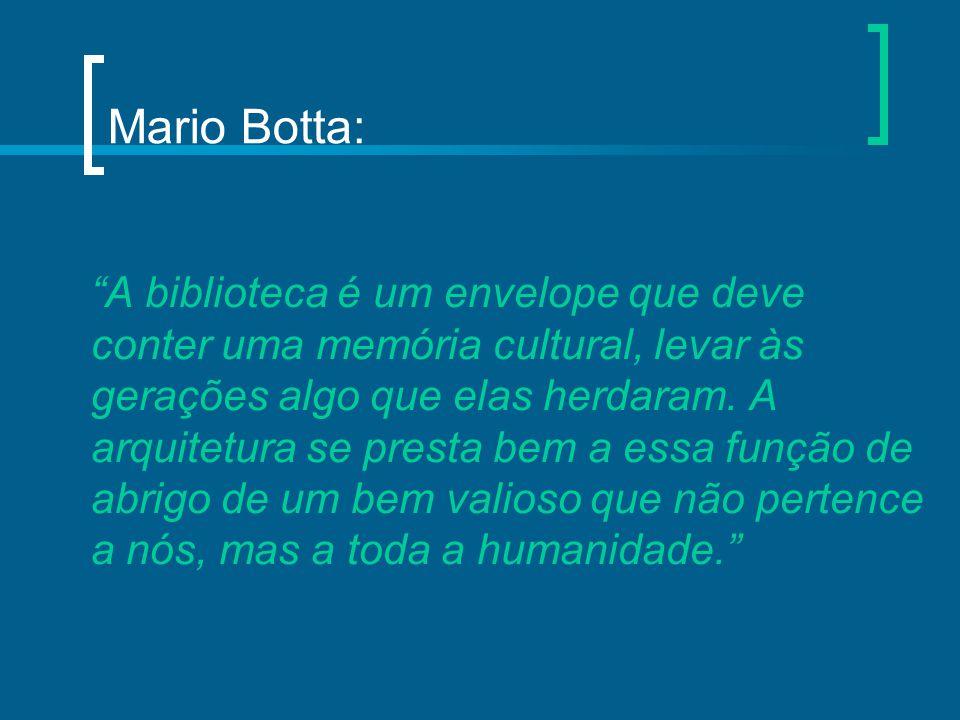 """Mario Botta: """"A biblioteca é um envelope que deve conter uma memória cultural, levar às gerações algo que elas herdaram. A arquitetura se presta bem a"""