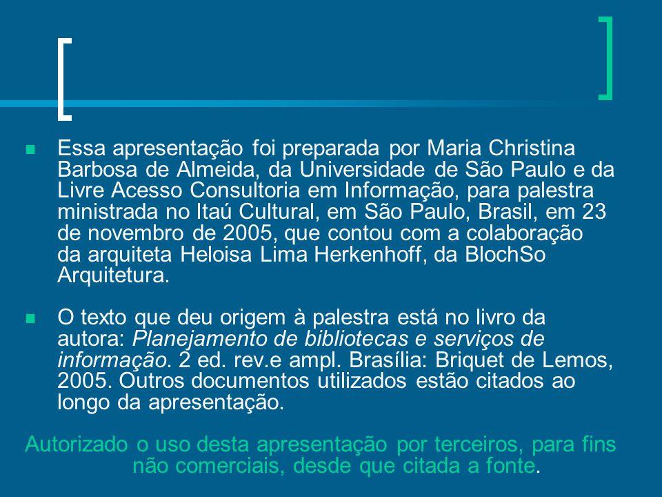 Essa apresentação foi preparada por Maria Christina Barbosa de Almeida, da Universidade de São Paulo e da Livre Acesso Consultoria em Informação, para
