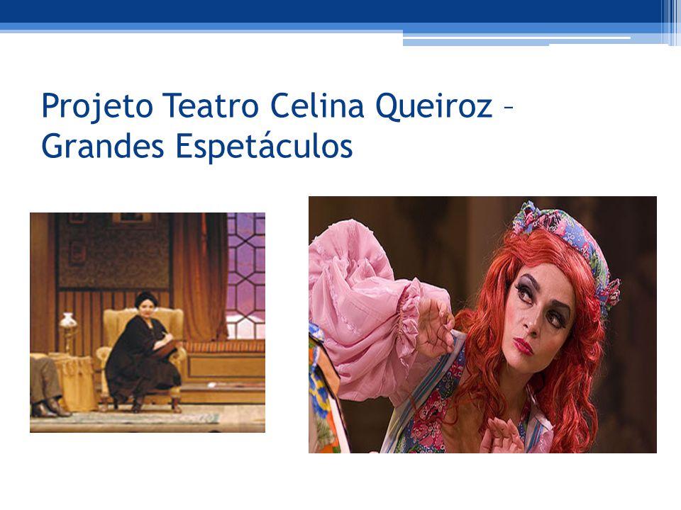 Projeto Teatro Celina Queiroz – Grandes Espetáculos