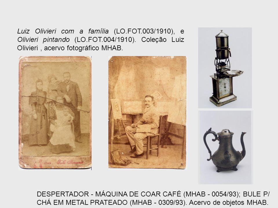 Luiz Olivieri com a família (LO.FOT.003/1910), e Olivieri pintando (LO.FOT.004/1910). Coleção Luiz Olivieri, acervo fotográfico MHAB. DESPERTADOR - MÁ