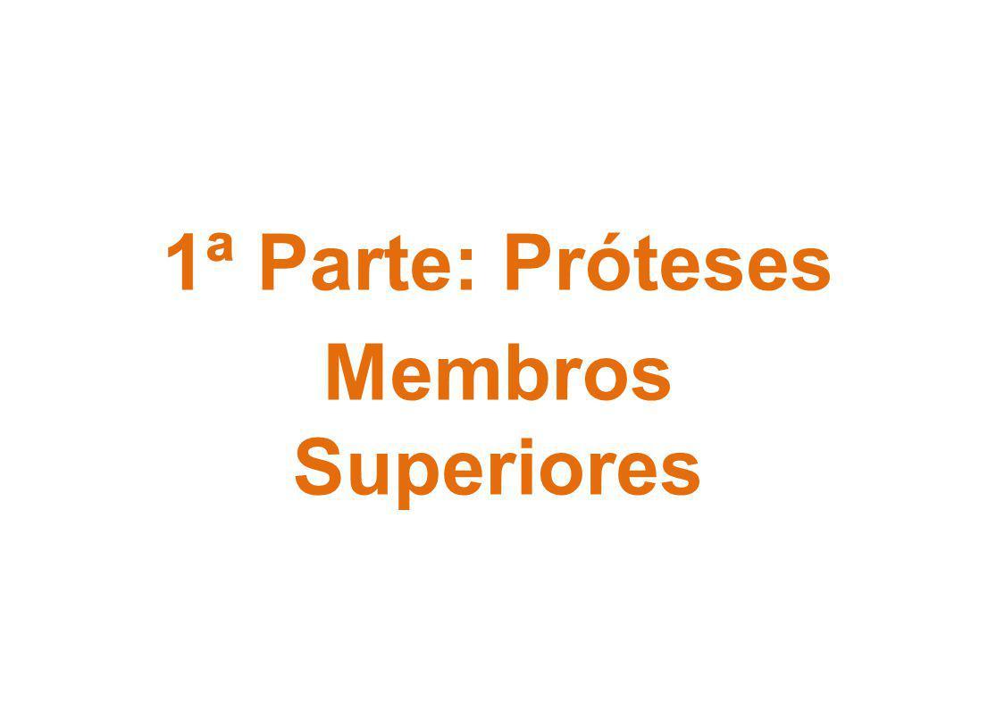 1ª Parte: Próteses Membros Superiores