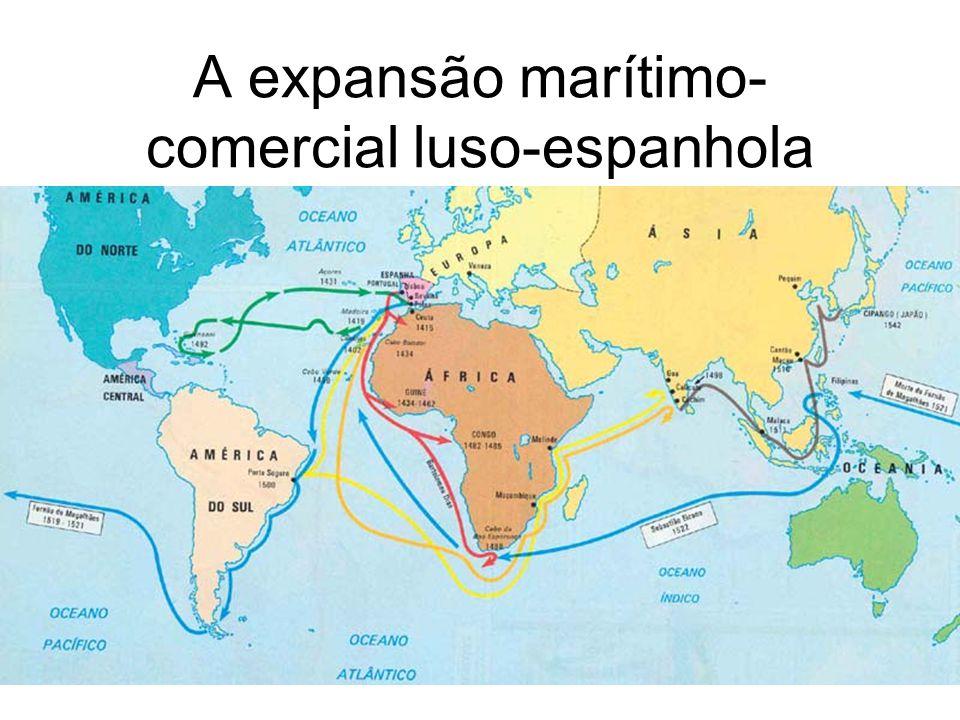 A expansão marítimo- comercial luso-espanhola