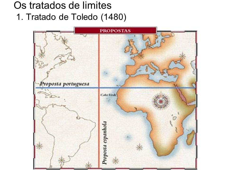 Os tratados de limites 1. Tratado de Toledo (1480)