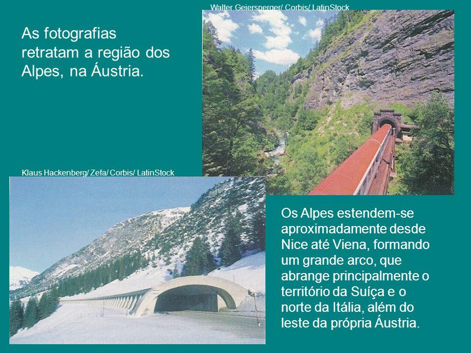 As fotografias retratam a região dos Alpes, na Áustria. Klaus Hackenberg/ Zefa/ Corbis/ LatinStock Walter Geiersperger/ Corbis/ LatinStock Os Alpes es