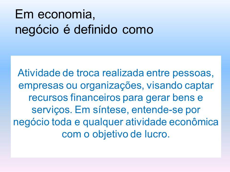 Em economia, negócio é definido como Atividade de troca realizada entre pessoas, empresas ou organizações, visando captar recursos financeiros para gerar bens e serviços.