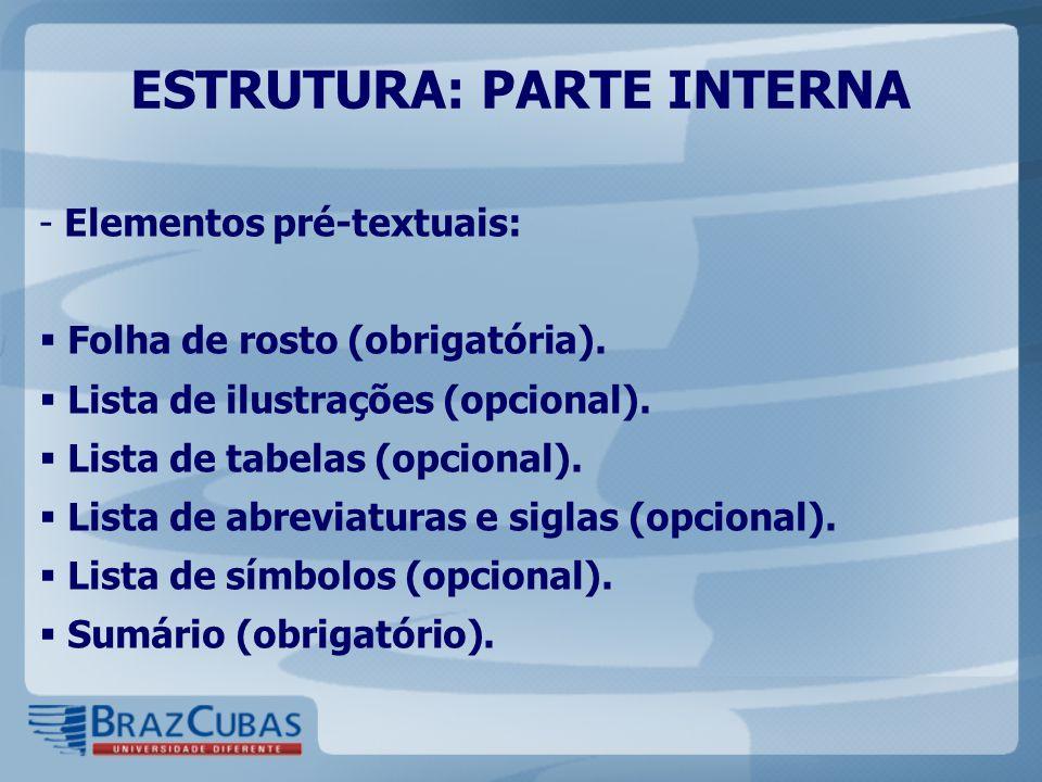 ESTRUTURA - ELEMENTOS TEXTUAIS  Introdução – contendo: - Tema.