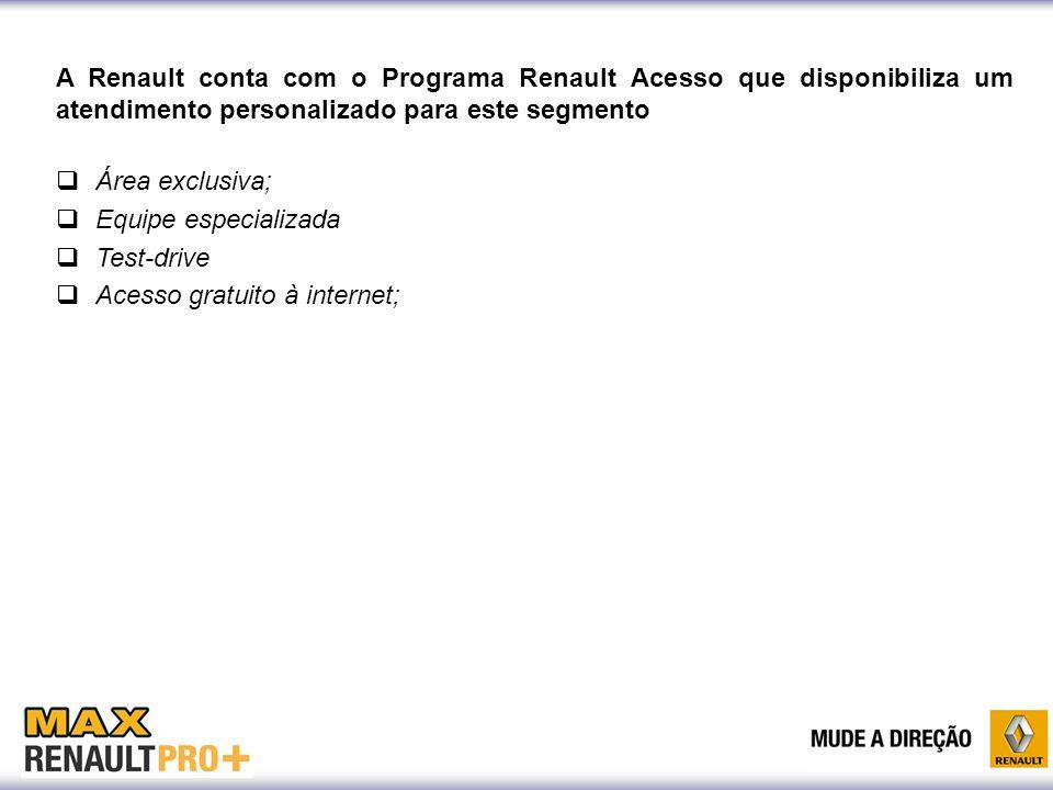 A Renault conta com o Programa Renault Acesso que disponibiliza um atendimento personalizado para este segmento  Área exclusiva;  Equipe especializa