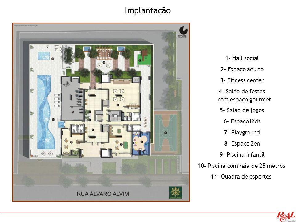 1- Hall social 2- Espaço adulto 3- Fitness center 4- Salão de festas com espaço gourmet 5- Salão de jogos 6- Espaço Kids 7- Playground 8- Espaço Zen 9- Piscina infantil 10- Piscina com raia de 25 metros 11- Quadra de esportes Implantação