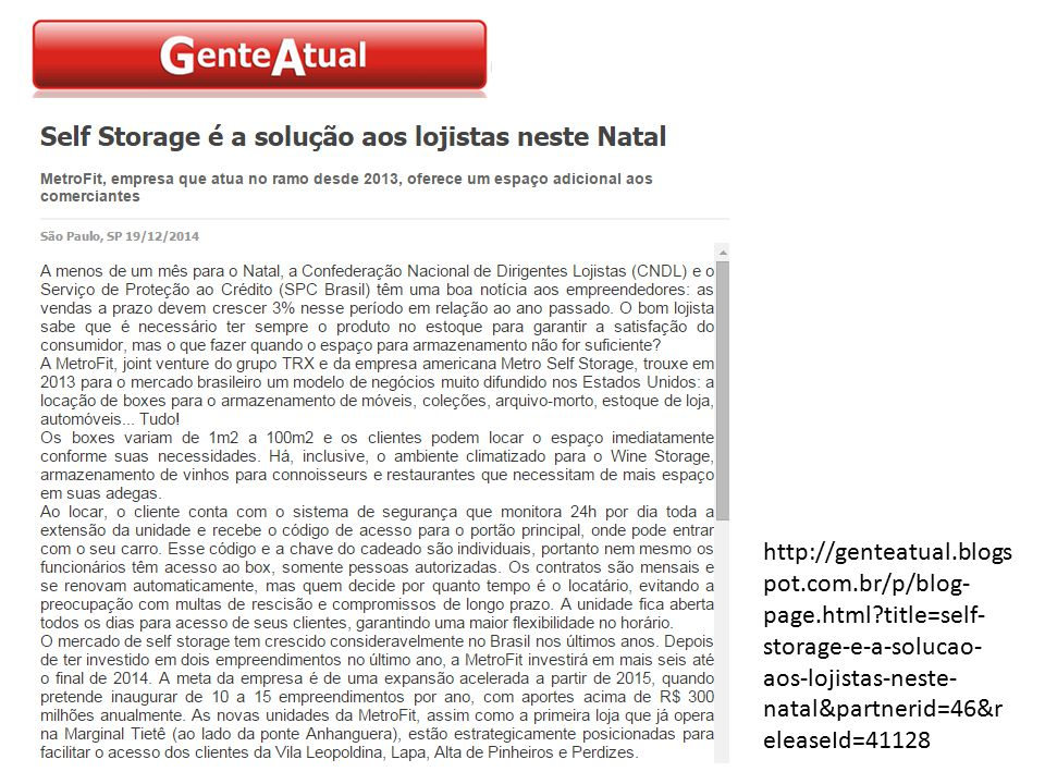 http://genteatual.blogs pot.com.br/p/blog- page.html title=self- storage-e-a-solucao- aos-lojistas-neste- natal&partnerid=46&r eleaseId=41128