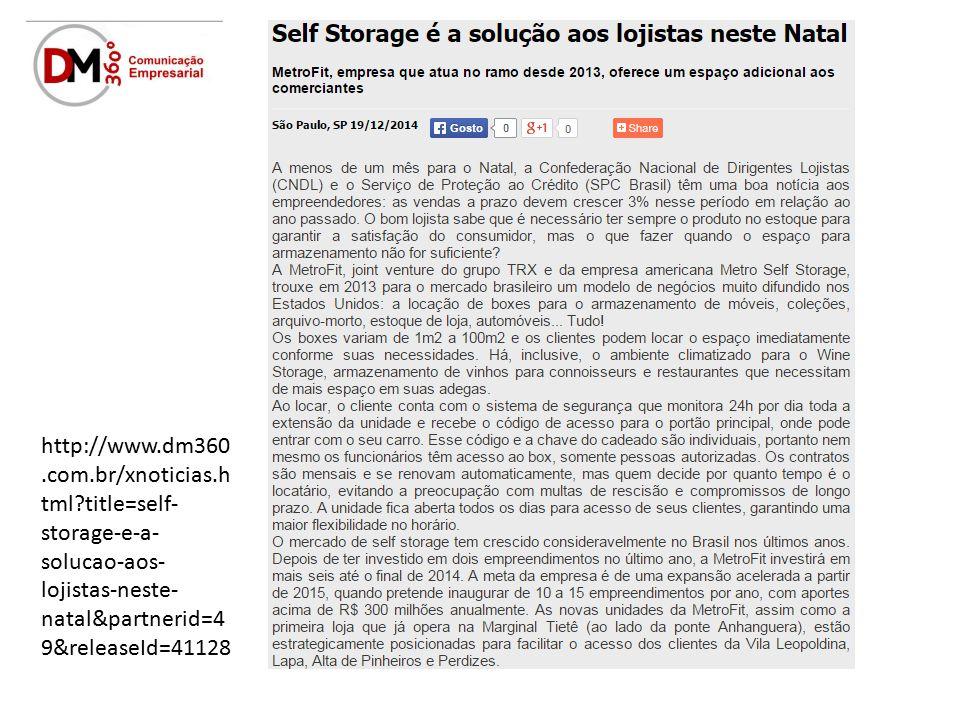 http://www.dm360.com.br/xnoticias.h tml title=self- storage-e-a- solucao-aos- lojistas-neste- natal&partnerid=4 9&releaseId=41128