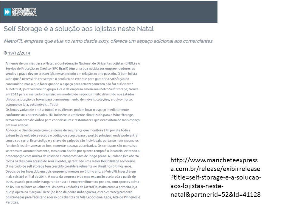 http://www.mancheteexpress a.com.br/release/exibirrelease ?title=self-storage-e-a-solucao- aos-lojistas-neste- natal&partnerid=52&Id=41128
