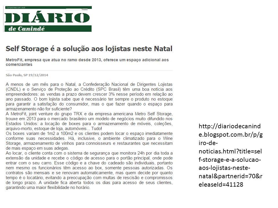 http://diariodecanind e.blogspot.com.br/p/g iro-de- noticias.html?title=sel f-storage-e-a-solucao- aos-lojistas-neste- natal&partnerid=70&r eleaseId=4