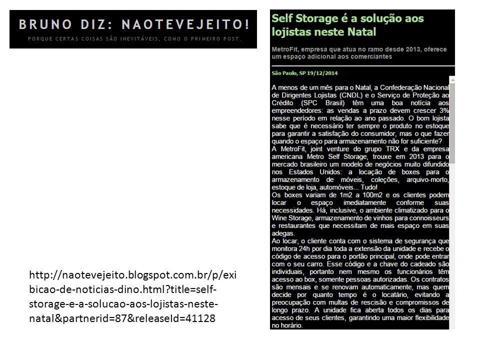 http://naotevejeito.blogspot.com.br/p/exi bicao-de-noticias-dino.html?title=self- storage-e-a-solucao-aos-lojistas-neste- natal&partnerid=87&releaseId
