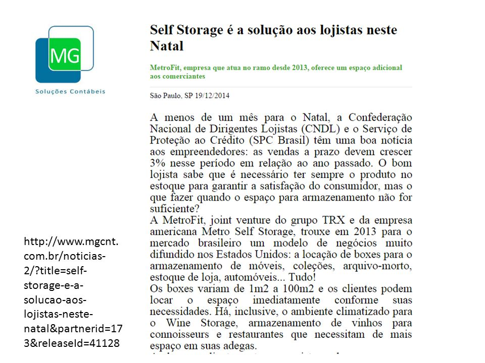 http://www.mgcnt. com.br/noticias- 2/?title=self- storage-e-a- solucao-aos- lojistas-neste- natal&partnerid=17 3&releaseId=41128