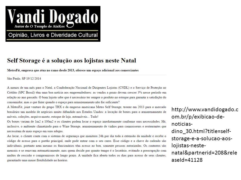 http://www.vandidogado.c om.br/p/exibicao-de- noticias- dino_30.html?title=self- storage-e-a-solucao-aos- lojistas-neste- natal&partnerid=208&rele ase