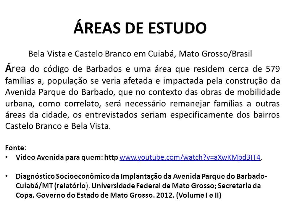 ÁREAS DE ESTUDO Bela Vista e Castelo Branco em Cuiabá, Mato Grosso/Brasil Área do código de Barbados e uma área que residem cerca de 579 famílias a, p