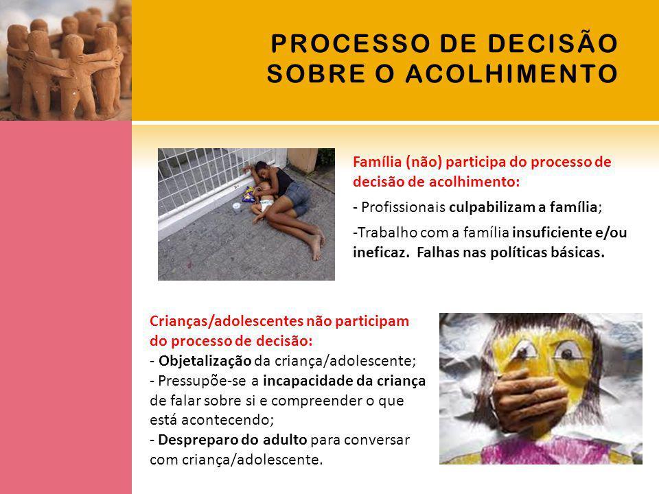 PROCESSO DE RETIRADA DA CRIANÇA DE SEU CONTEXTO FAMILIAR -Todos os envolvidos, inclusive os profissionais, são afetados, mesmo que de diferentes formas.