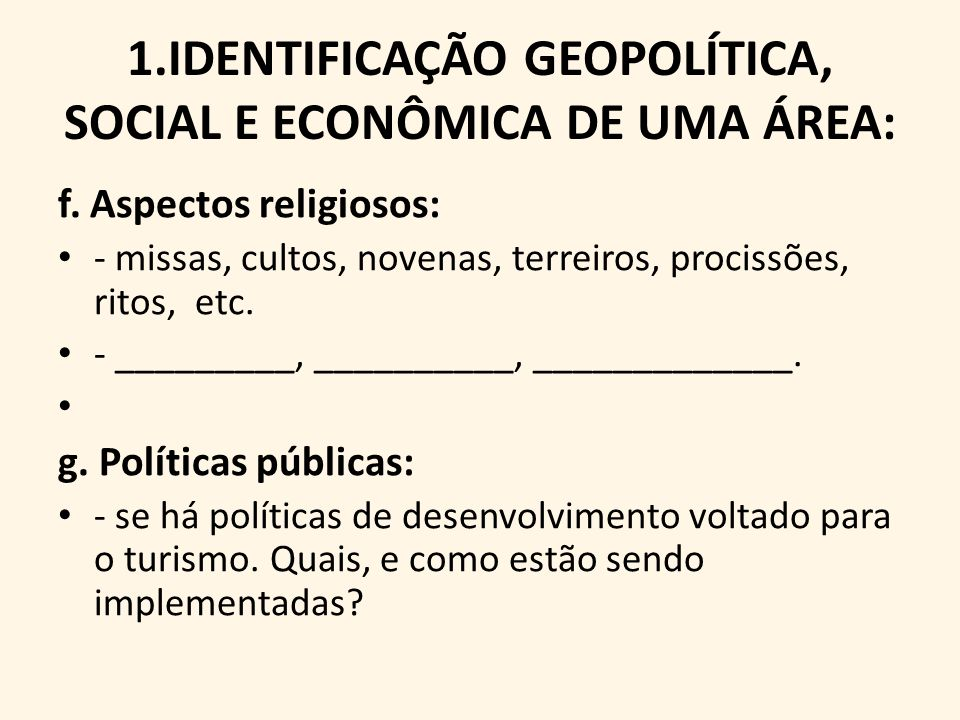 1.IDENTIFICAÇÃO GEOPOLÍTICA, SOCIAL E ECONÔMICA DE UMA ÁREA: f.