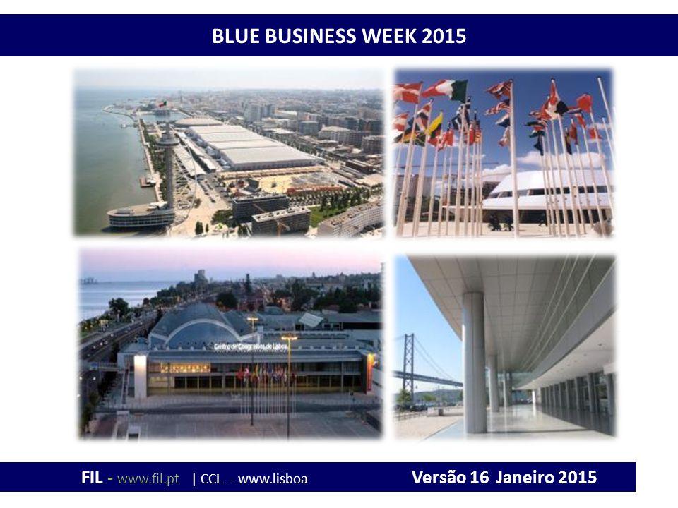 FIL - www.fil.pt | CCL - www.lisboacc.pt BLUE BUSINESS WEEK 2015 Versão 16 Janeiro 2015