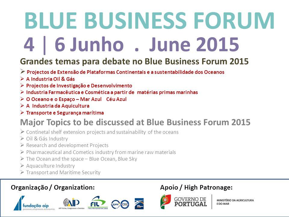 1º Forum da Economia do Mar Centro de Congressos de Lisboa, Junho 2015 Objectivos: Contribuir para responder aos desafios colocados para a promoção, c