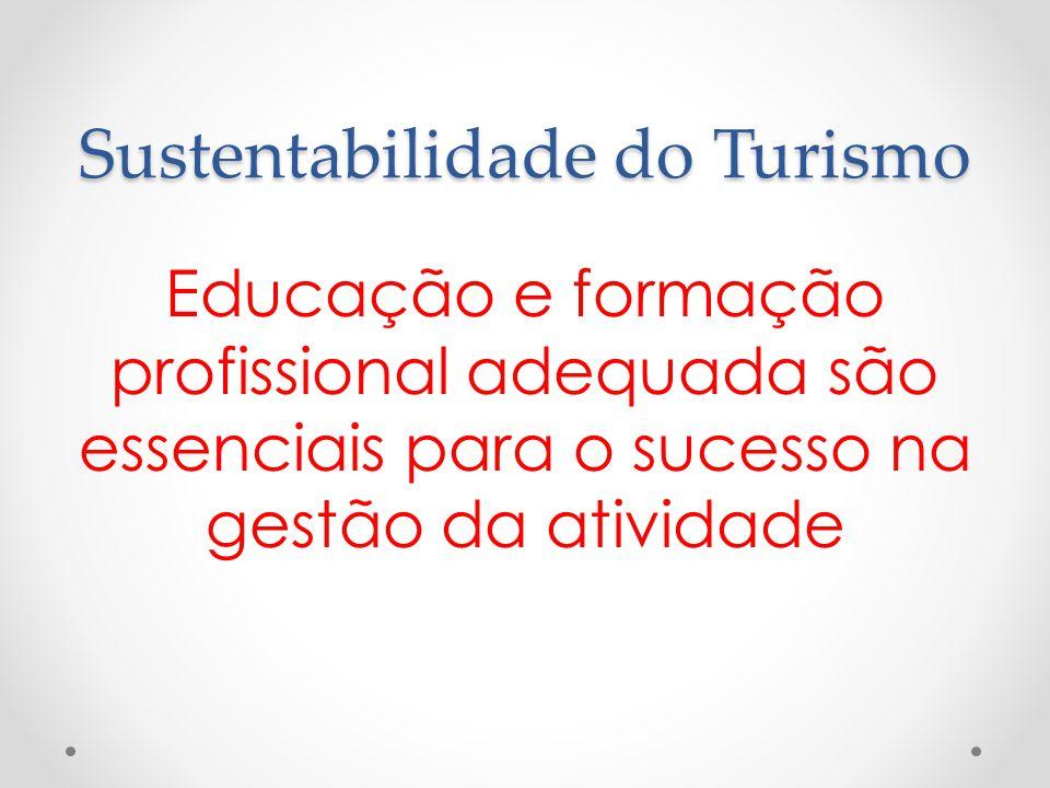 Sustentabilidade do Turismo Educação e formação profissional adequada são essenciais para o sucesso na gestão da atividade