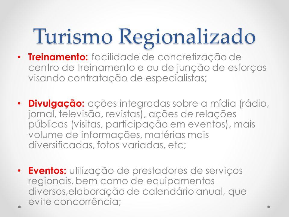 Turismo Regionalizado Treinamento: facilidade de concretização de centro de treinamento e ou de junção de esforços visando contratação de especialista