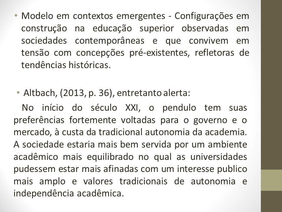 Modelo em contextos emergentes - Configurações em construção na educação superior observadas em sociedades contemporâneas e que convivem em tensão com
