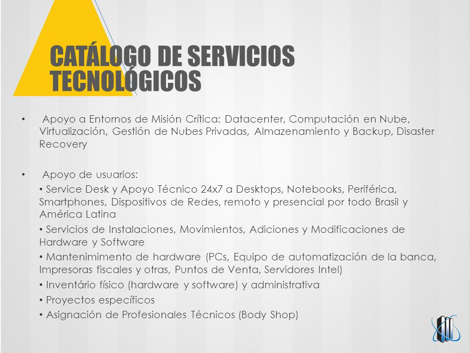 CATÁLOGO DE SERVICIOS TECNOLÓGICOS Apoyo a Entornos de Misión Crítica: Datacenter, Computación en Nube, Virtualización, Gestión de Nubes Privadas, Alm