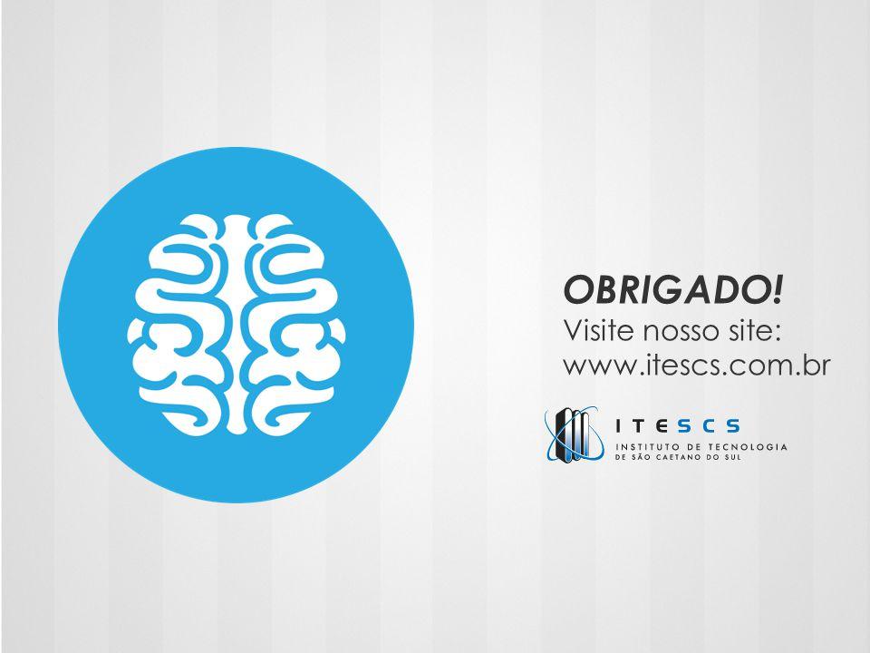 OBRIGADO! Visite nosso site: www.itescs.com.br