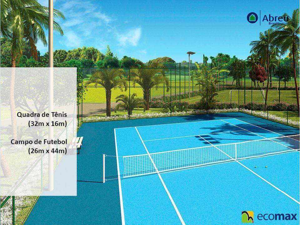 Quadra de Tênis (32m x 16m) Campo de Futebol (26m x 44m)