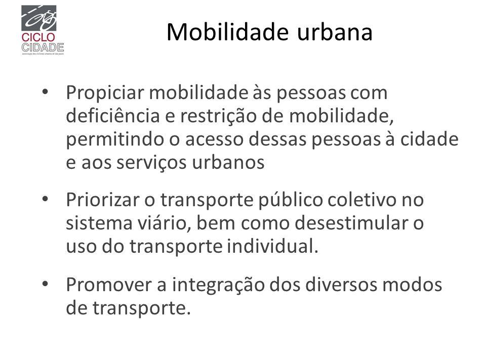 Mobilidade urbana Propiciar mobilidade às pessoas com deficiência e restrição de mobilidade, permitindo o acesso dessas pessoas à cidade e aos serviço