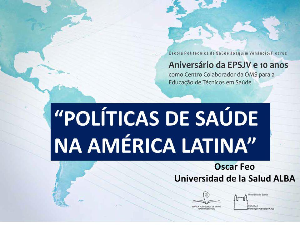 """""""POLÍTICAS DE SAÚDE NA AMÉRICA LATINA"""" Oscar Feo Universidad de la Salud ALBA"""