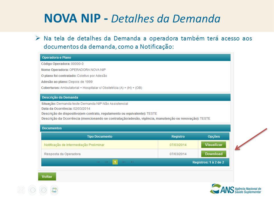NOVA NIP - Detalhes da Demanda  Na tela de detalhes da Demanda a operadora também terá acesso aos documentos da demanda, como a Notificação: