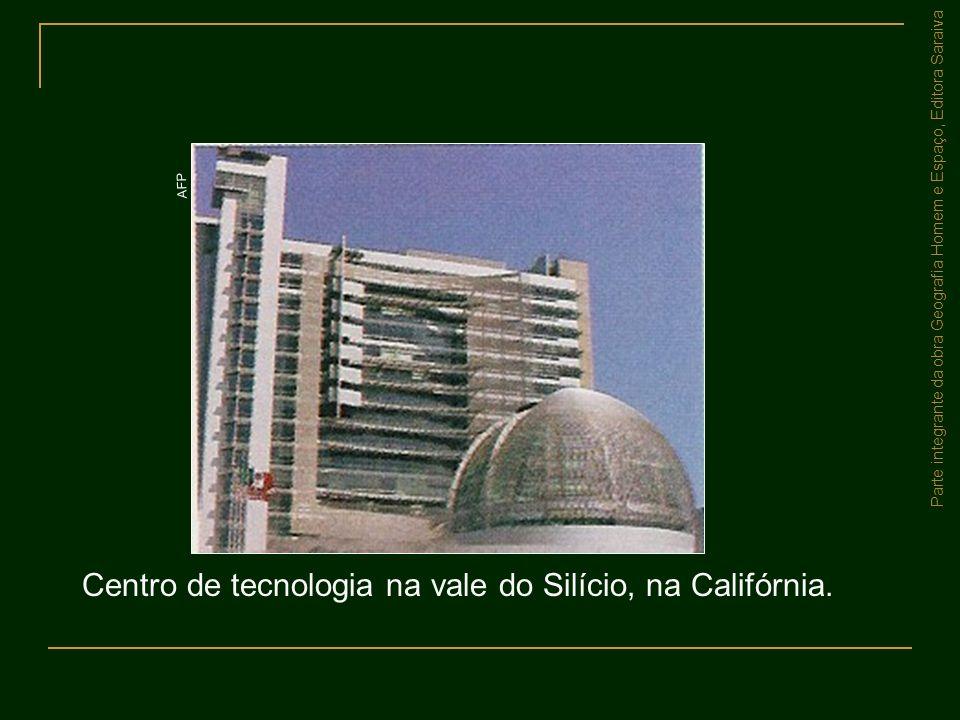 Parte integrante da obra Geografia Homem e Espaço, Editora Saraiva Centro de tecnologia na vale do Silício, na Califórnia. AFP