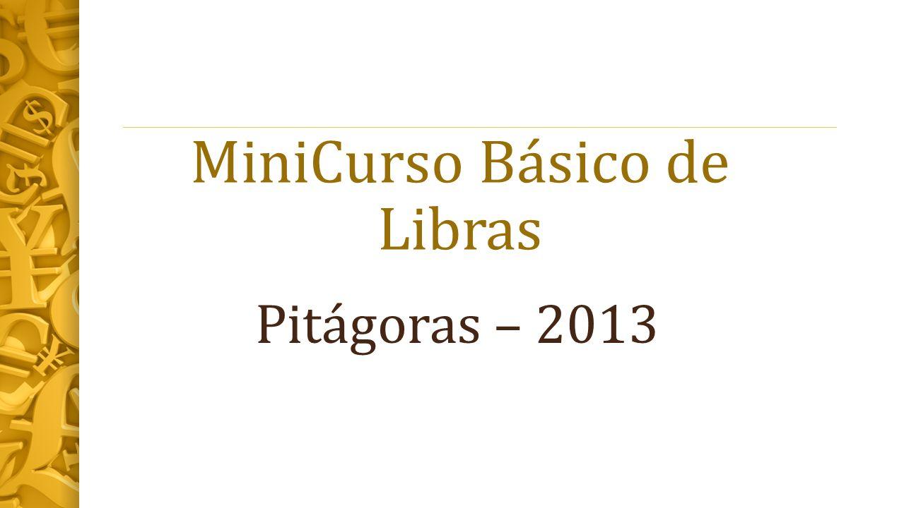 MiniCurso Básico de Libras Pitágoras – 2013