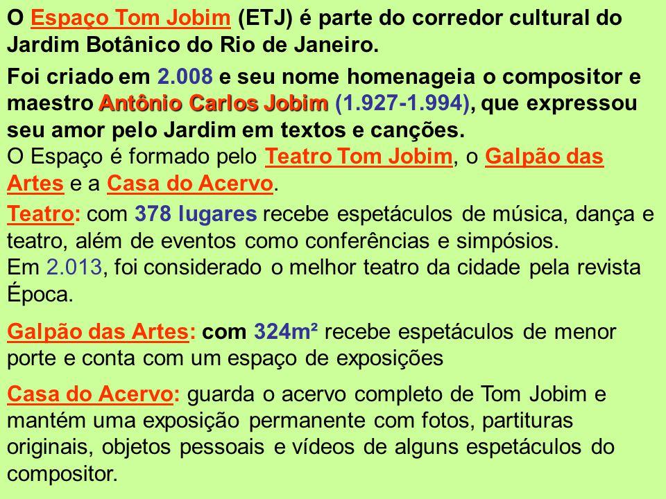 Antonio Carlos Jobim foi um grande defensor da natureza, daí a homenagem no Espaço. Além disso, o Jardim Botânico sempre foi um local onde Tom Jobim c