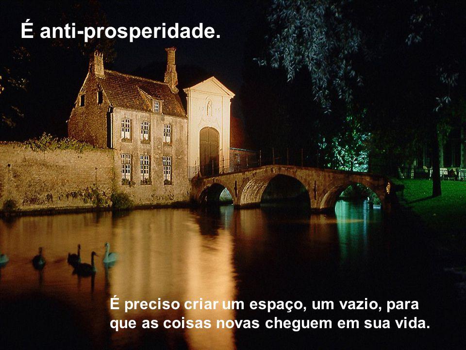 É anti-prosperidade.