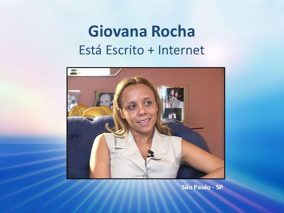 Giovana Rocha Está Escrito + Internet São Paulo - SP